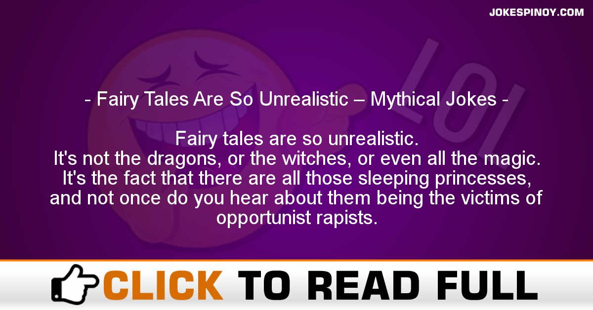 Fairy Tales Are So Unrealistic – Mythical Jokes