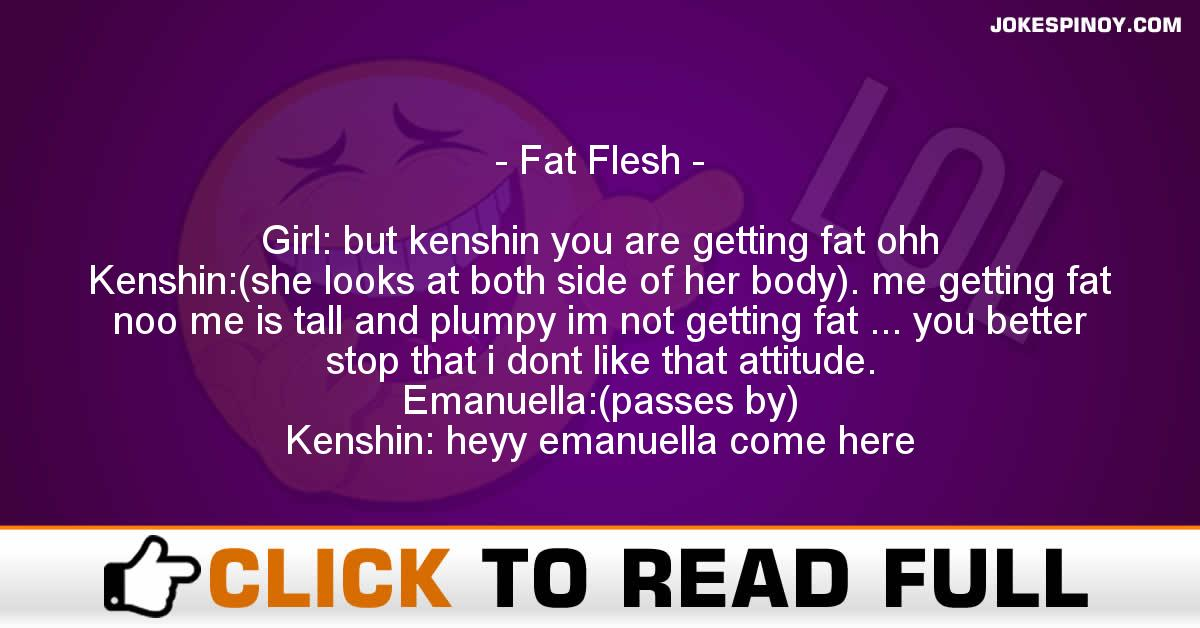 fat flesh - JokesPinoy.com