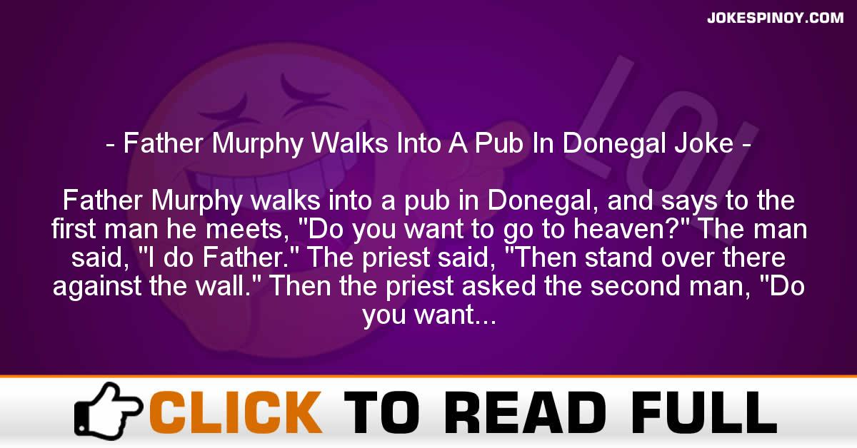 Father Murphy Walks Into A Pub In Donegal Joke