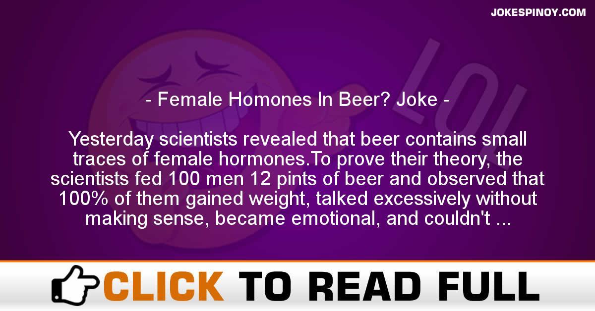 Female Homones In Beer? Joke
