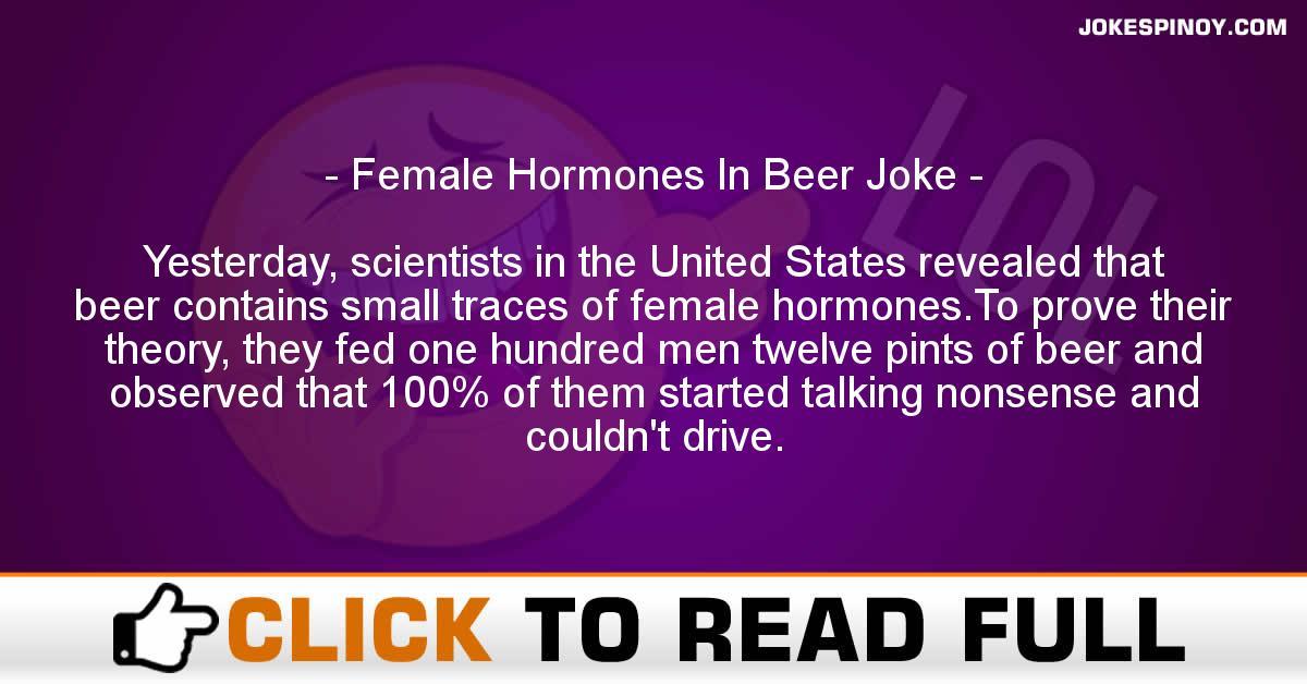 Female Hormones In Beer Joke