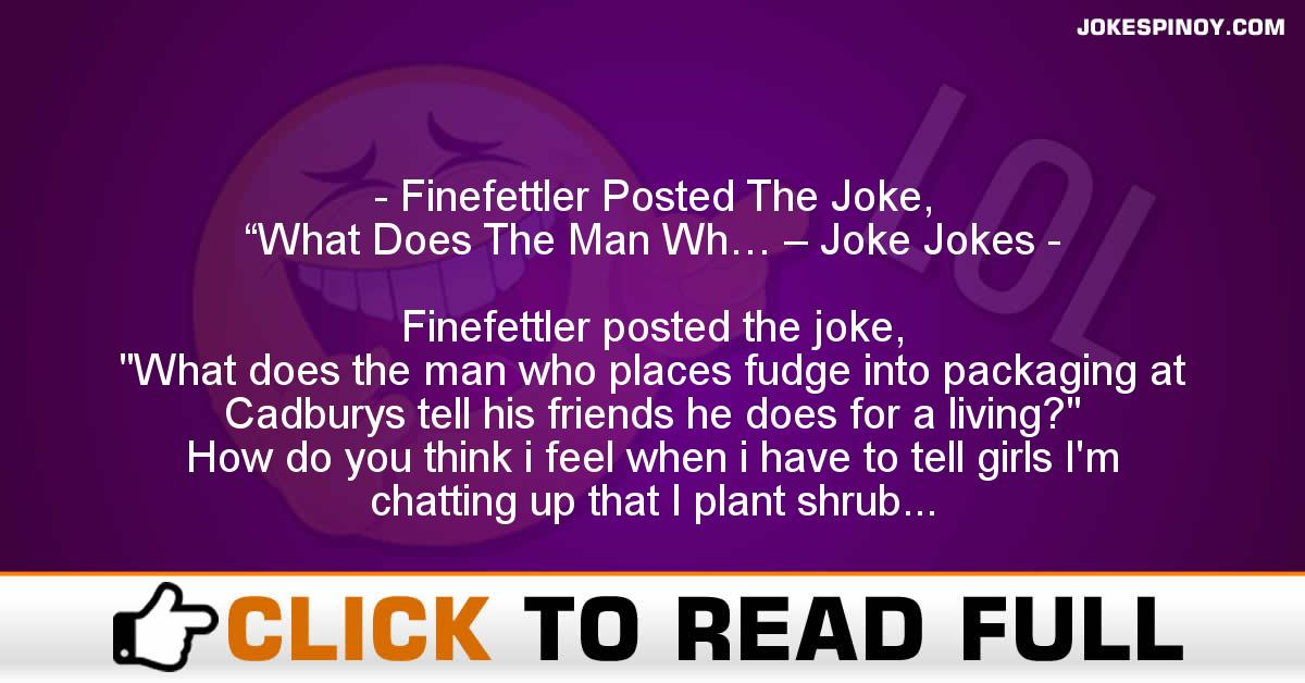 "Finefettler Posted The Joke, ""What Does The Man Wh… – Joke Jokes"