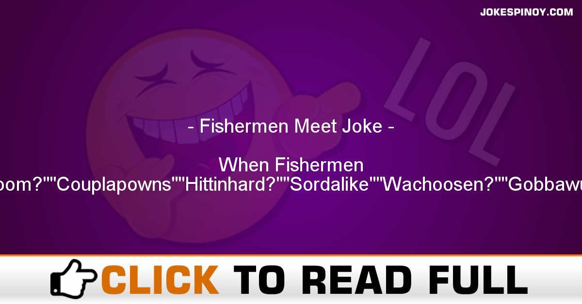 Fishermen Meet Joke
