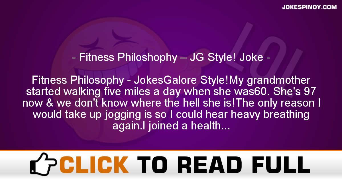 Fitness Philoshophy – JG Style! Joke