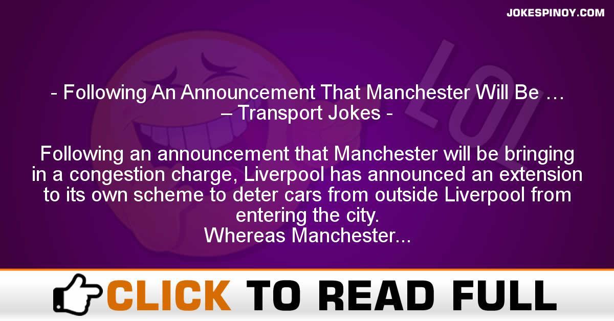 Following An Announcement That Manchester Will Be … – Transport Jokes