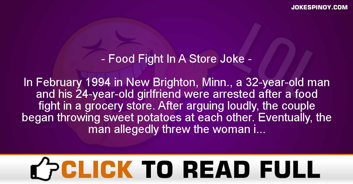Food Fight In A Store Joke