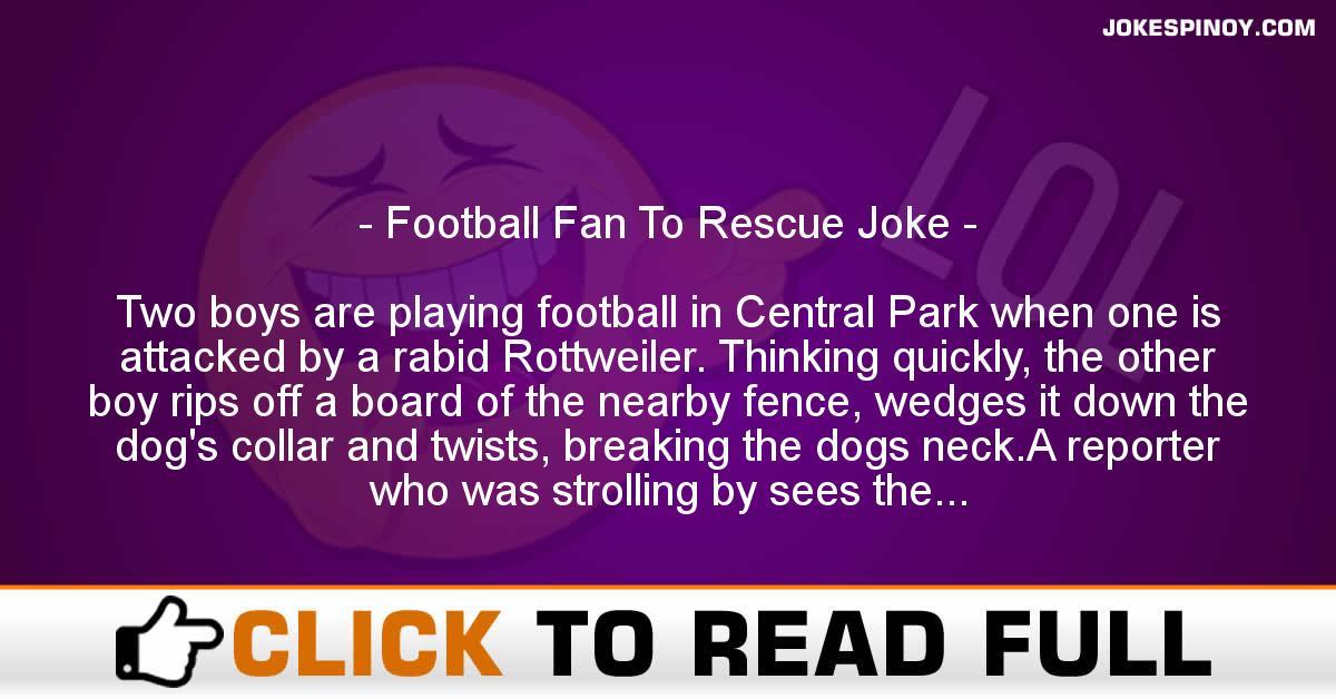 Football Fan To Rescue Joke