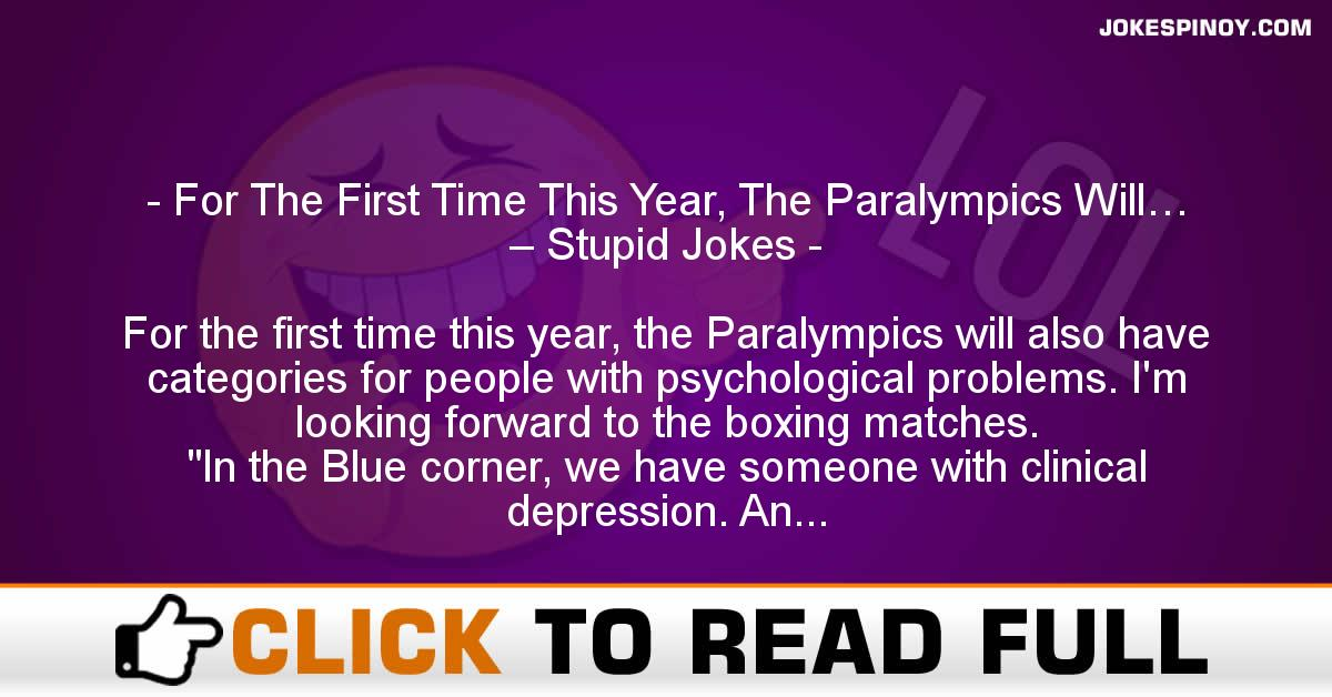 For The First Time This Year, The Paralympics Will… – Stupid Jokes