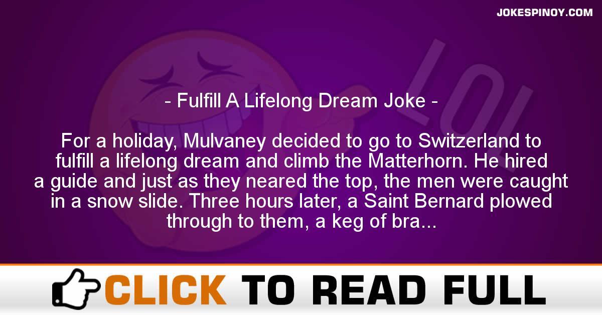 Fulfill A Lifelong Dream Joke