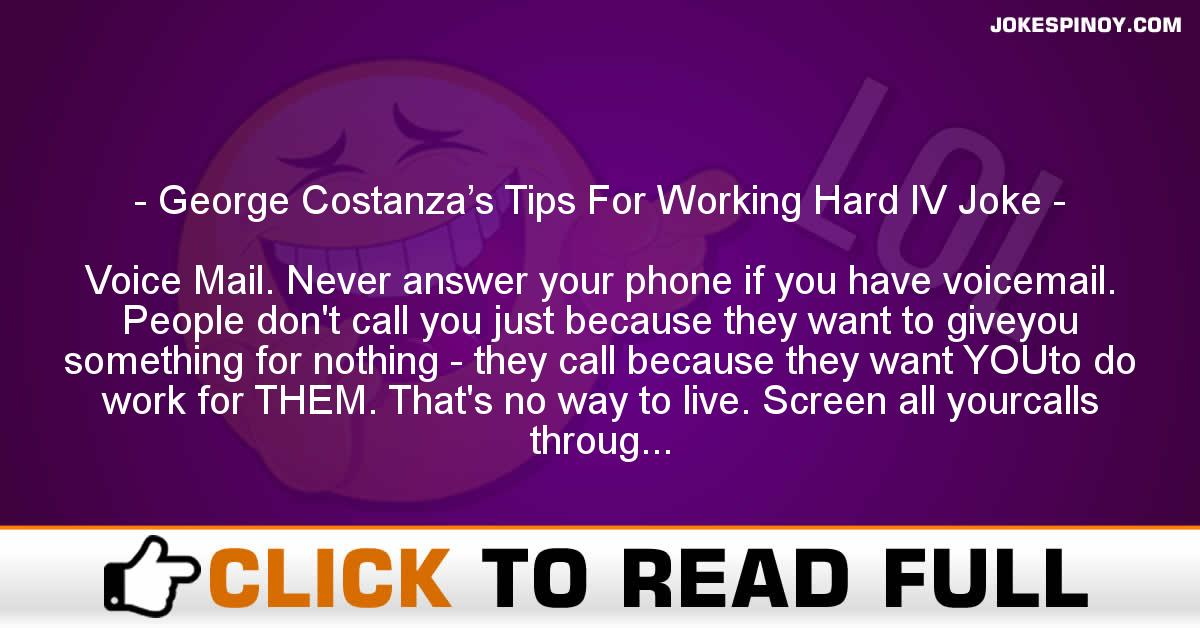 George Costanza's Tips For Working Hard IV Joke