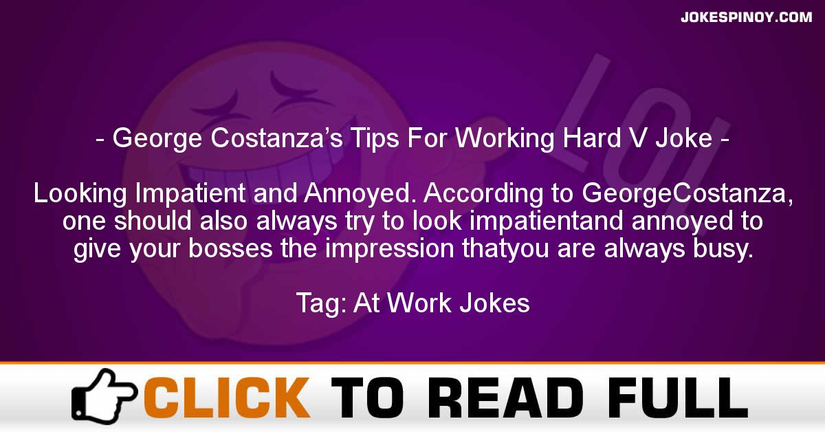 George Costanza's Tips For Working Hard V Joke