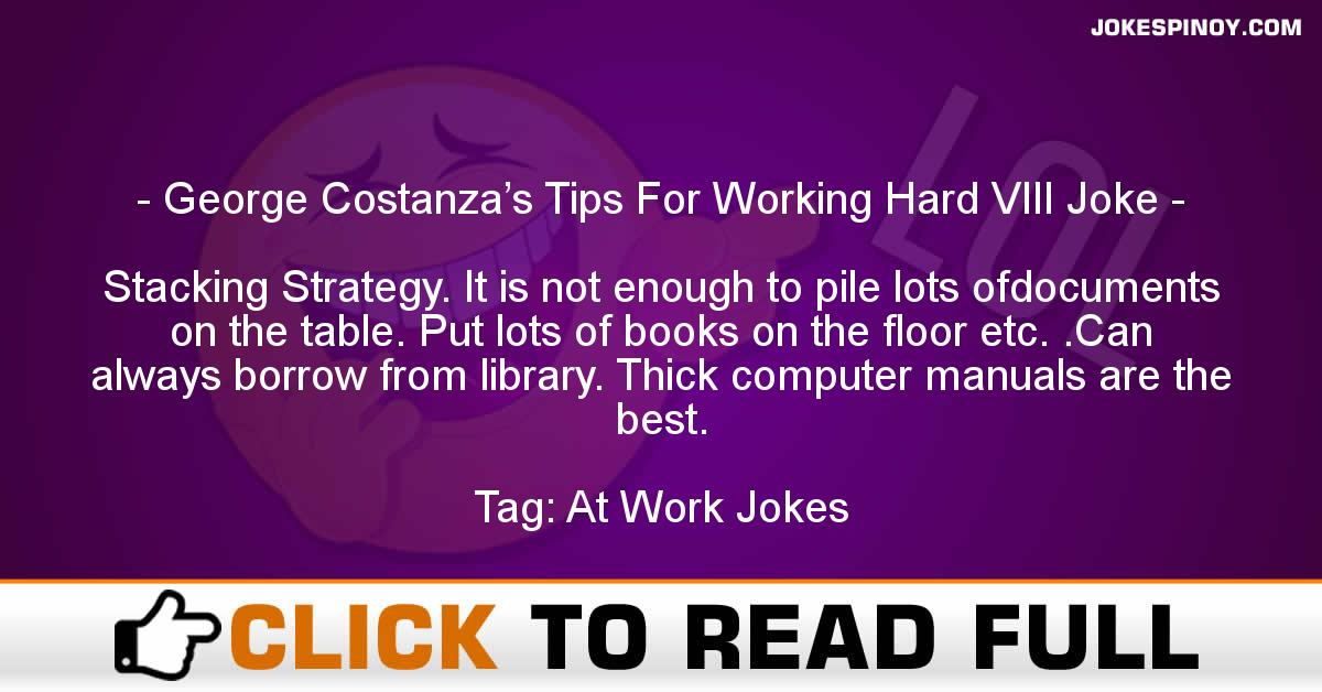 George Costanza's Tips For Working Hard VIII Joke