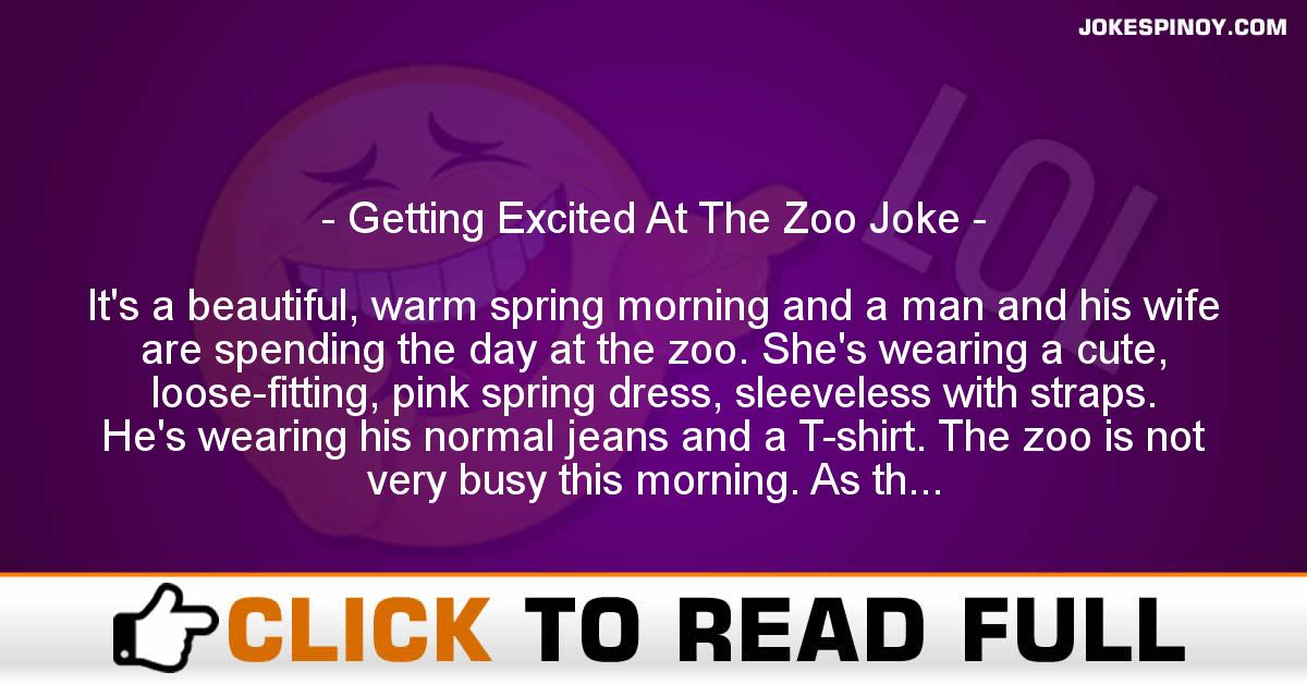 Getting Excited At The Zoo Joke