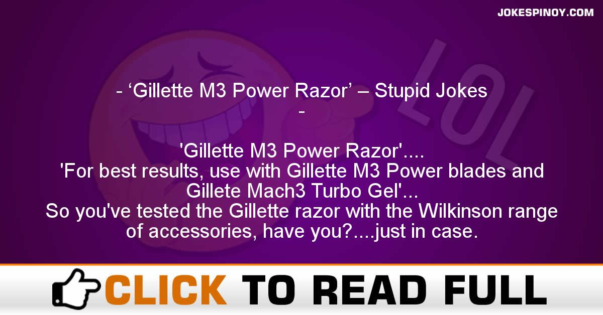 'Gillette M3 Power Razor' – Stupid Jokes