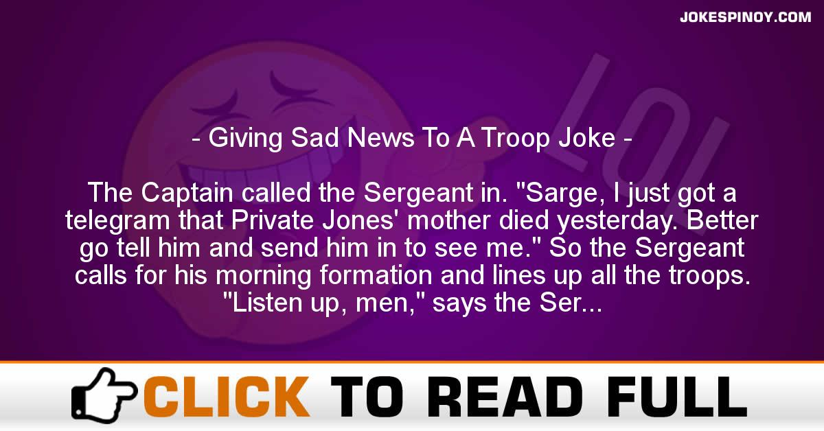 Giving Sad News To A Troop Joke