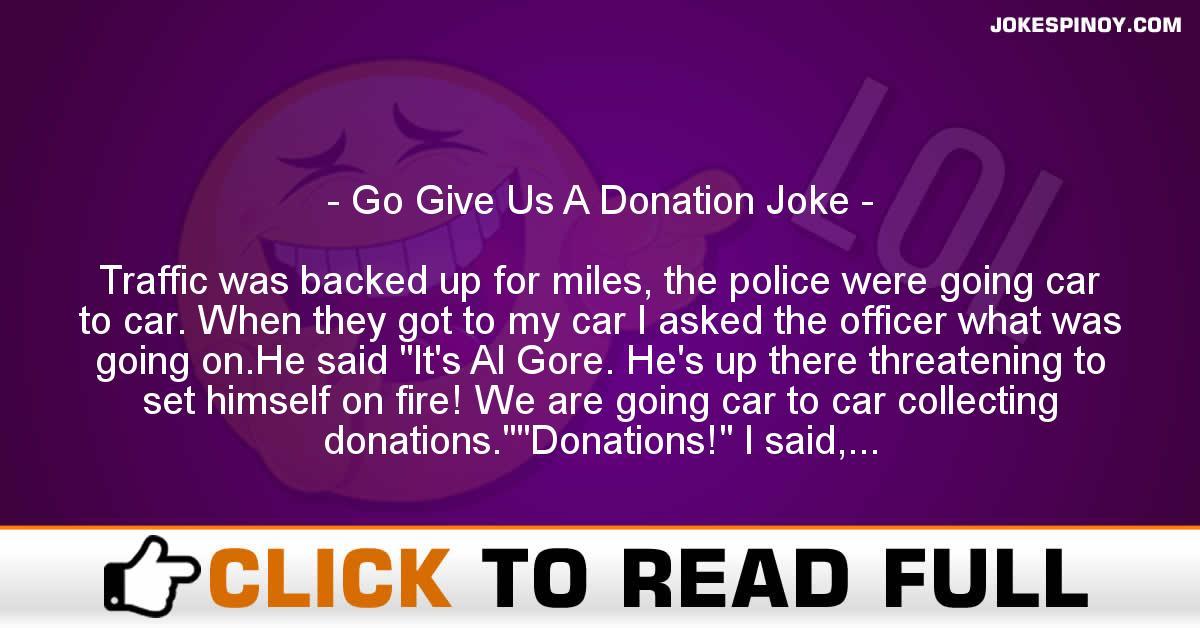 Go Give Us A Donation Joke