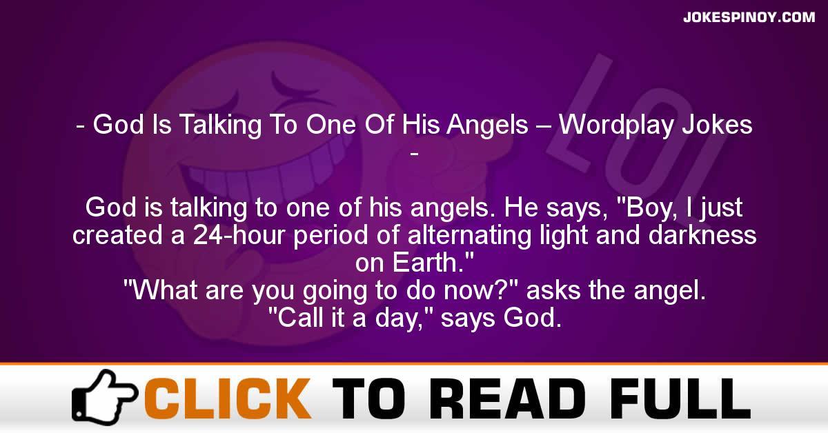 God Is Talking To One Of His Angels – Wordplay Jokes