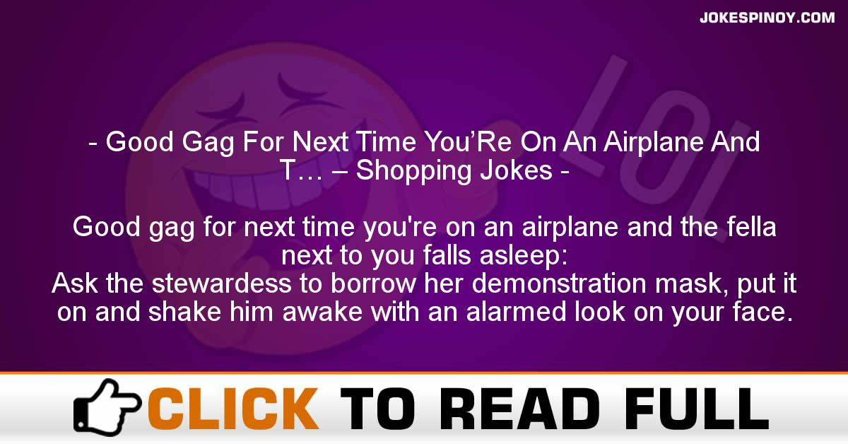 Good Gag For Next Time You'Re On An Airplane And T… – Shopping Jokes