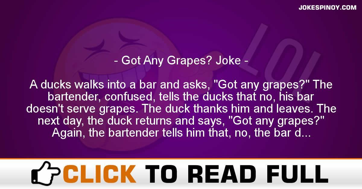 Got Any Grapes? Joke