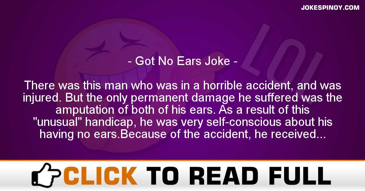 Got No Ears Joke