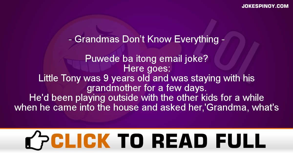 Grandmas Don't Know Everything