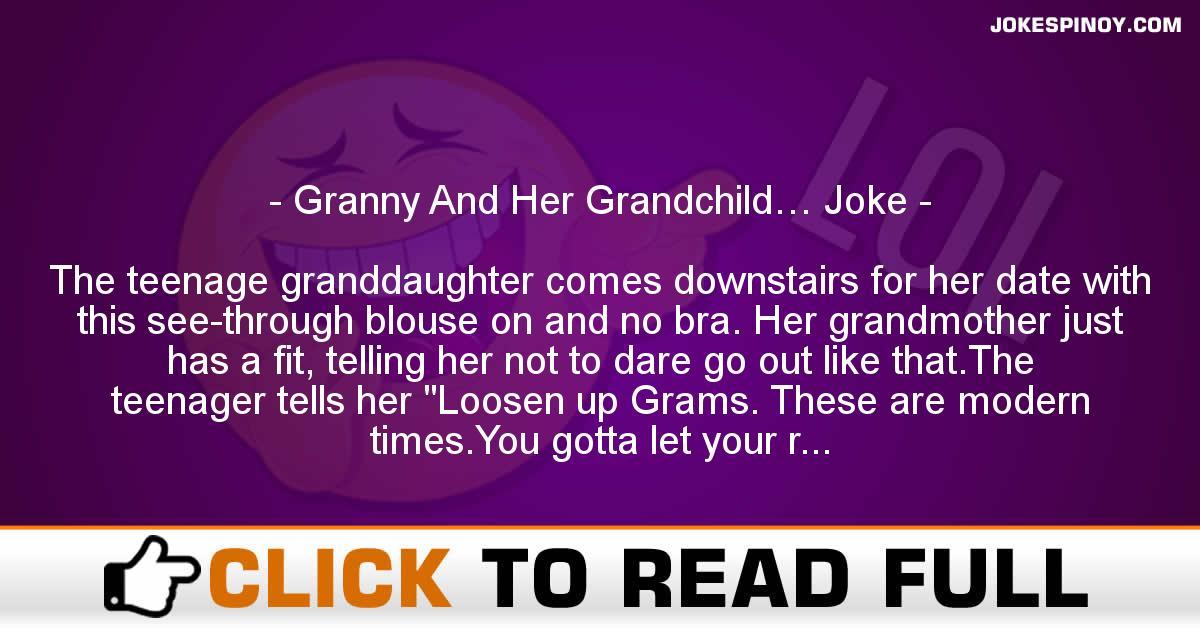 Granny And Her Grandchild… Joke