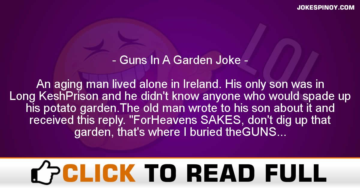 Guns In A Garden Joke