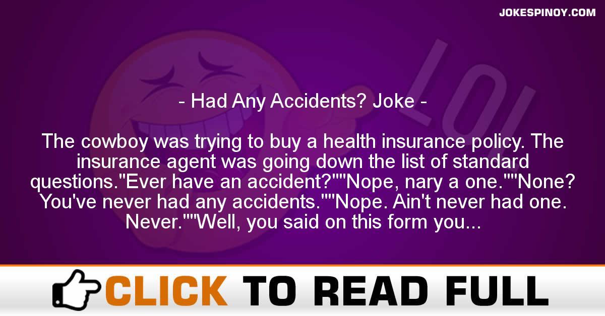 Had Any Accidents? Joke