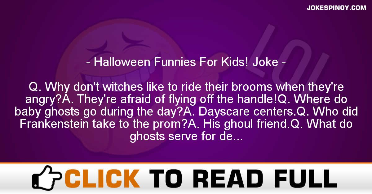 Halloween Funnies For Kids! Joke