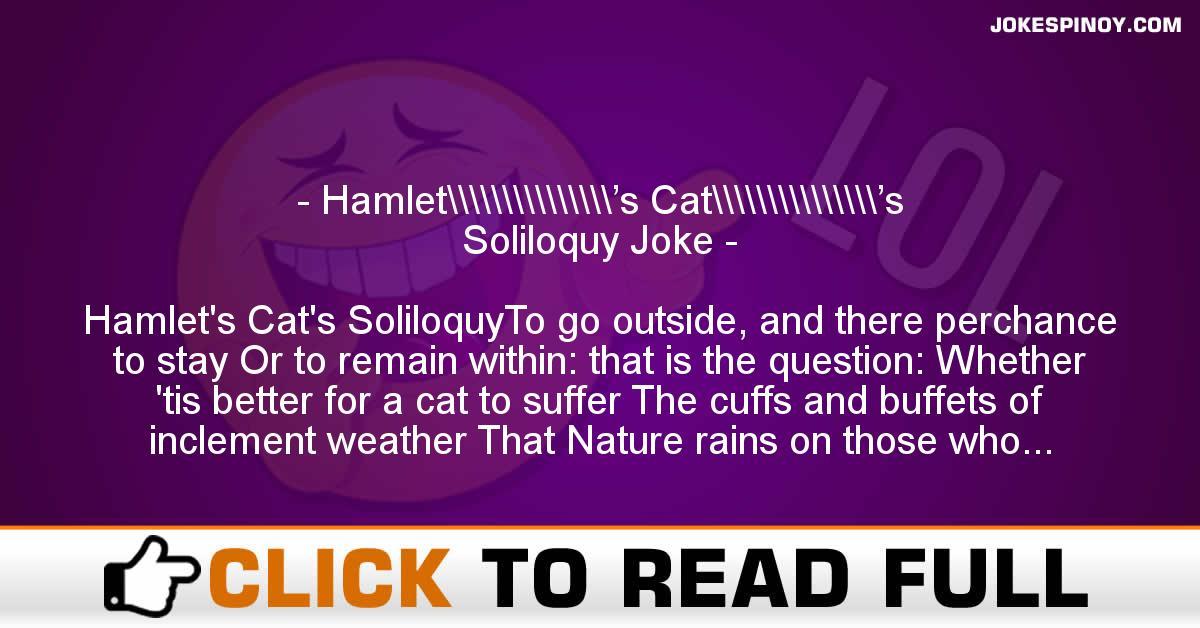 Hamlet\\\\\\\\\\\\\\\'s Cat\\\\\\\\\\\\\\\'s Soliloquy Joke