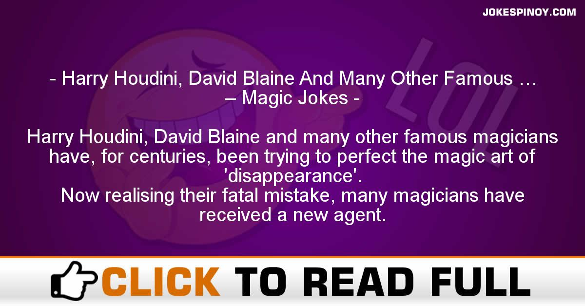 Harry Houdini, David Blaine And Many Other Famous … – Magic Jokes