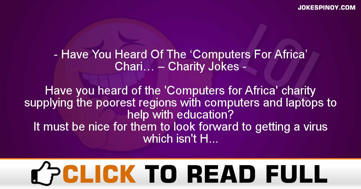 Have You Heard Of The 'Computers For Africa' Chari… – Charity Jokes