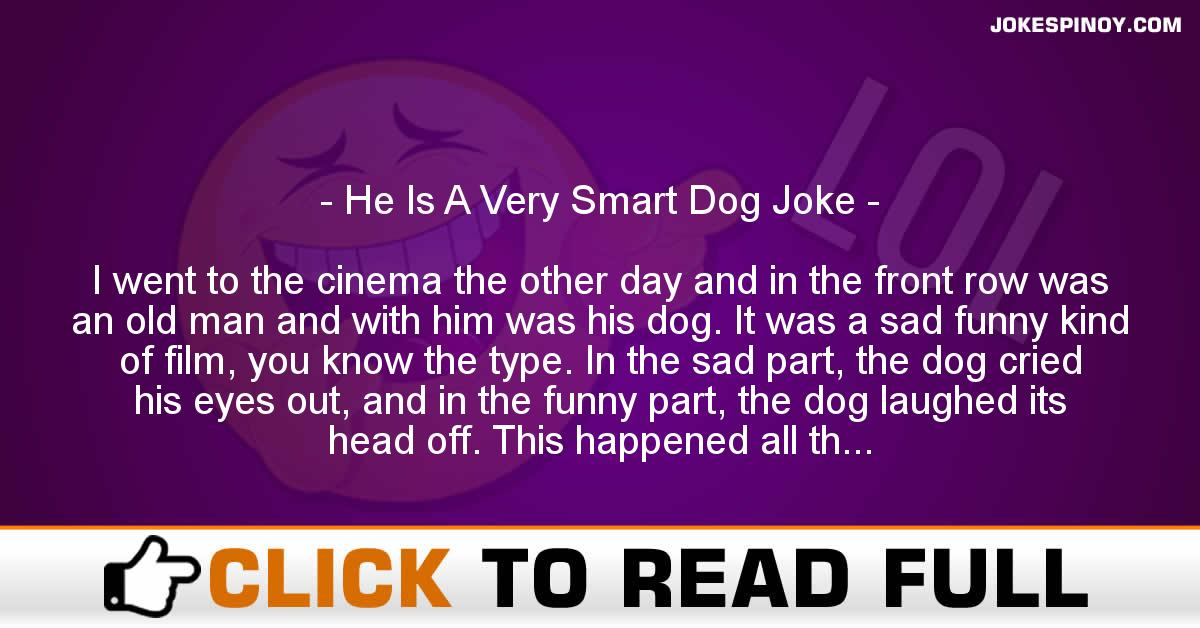 He Is A Very Smart Dog Joke