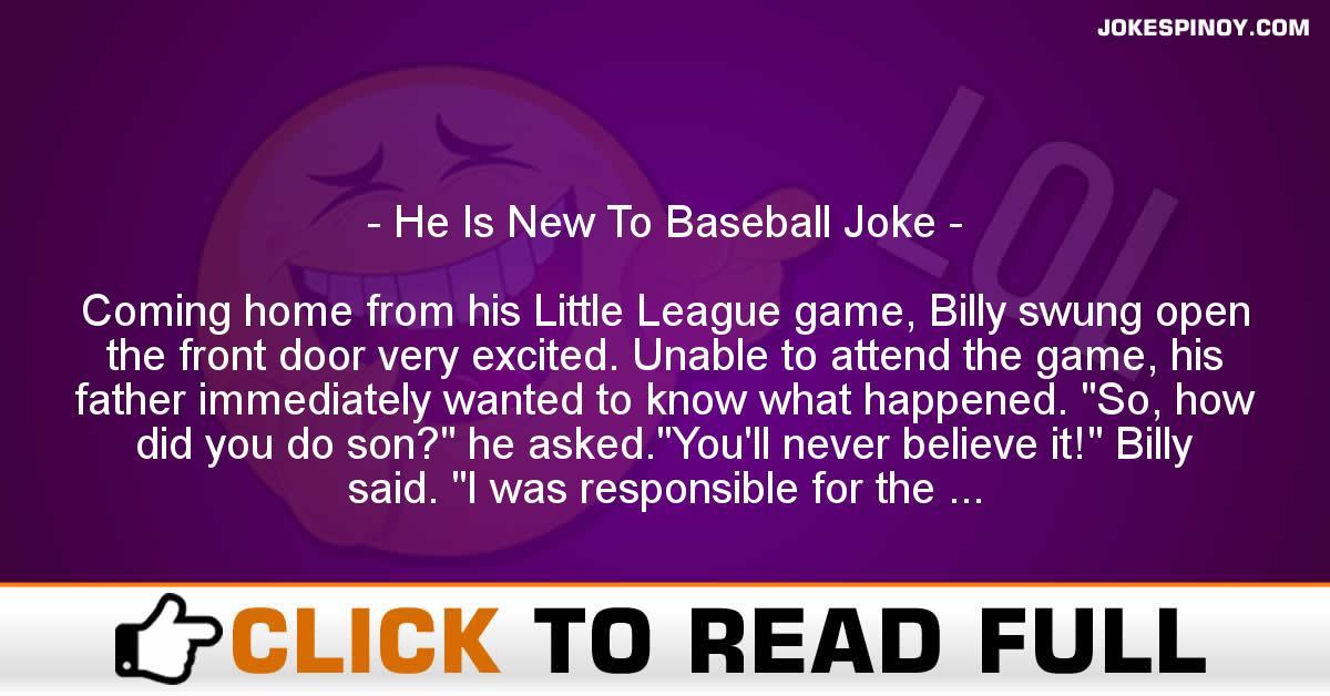 He Is New To Baseball Joke