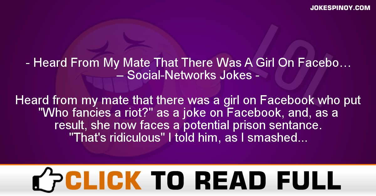 Heard From My Mate That There Was A Girl On Facebo… – Social-Networks Jokes