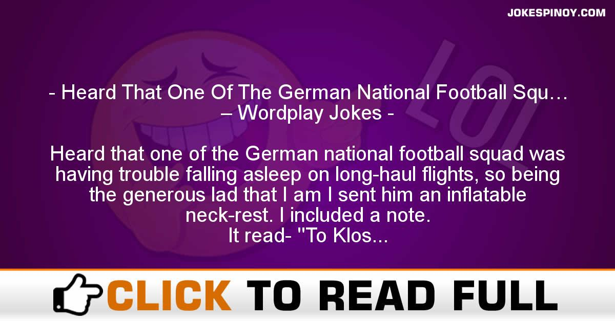 Heard That One Of The German National Football Squ… – Wordplay Jokes