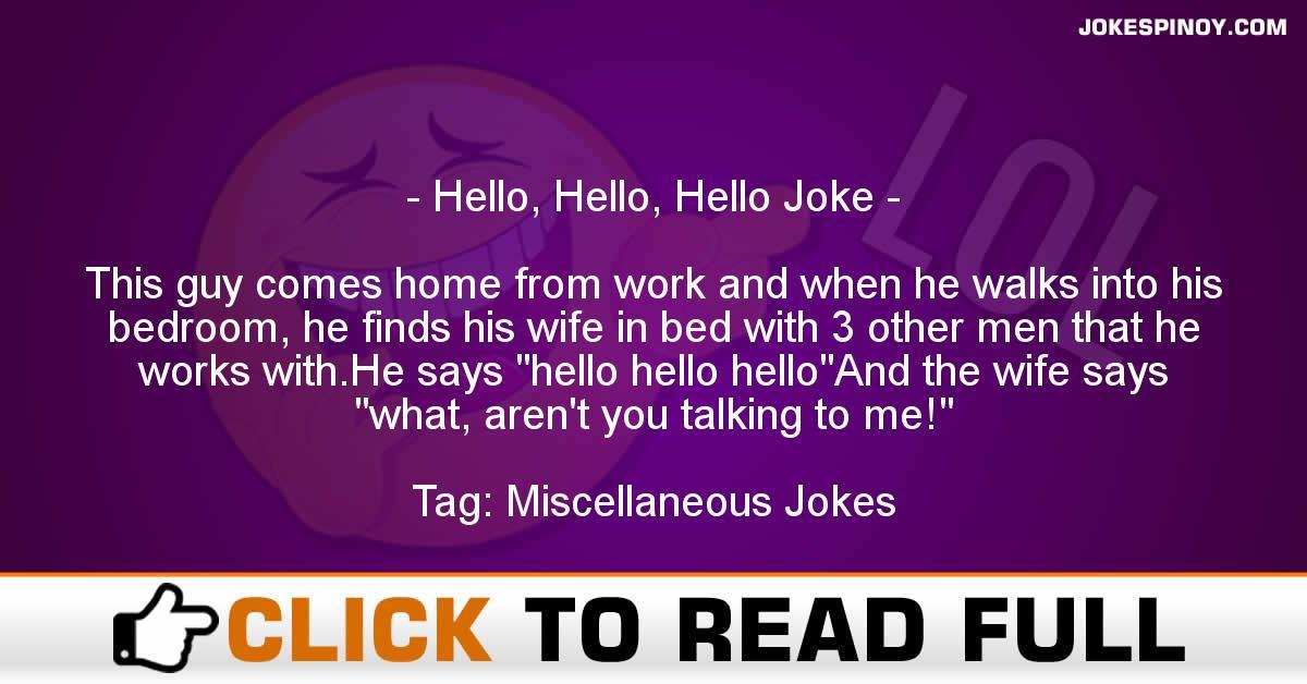 Hello, Hello, Hello Joke