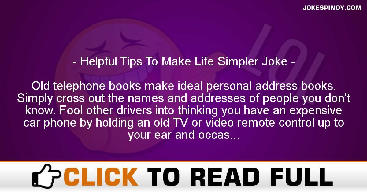 Helpful Tips To Make Life Simpler Joke