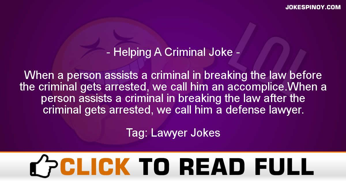 Helping A Criminal Joke