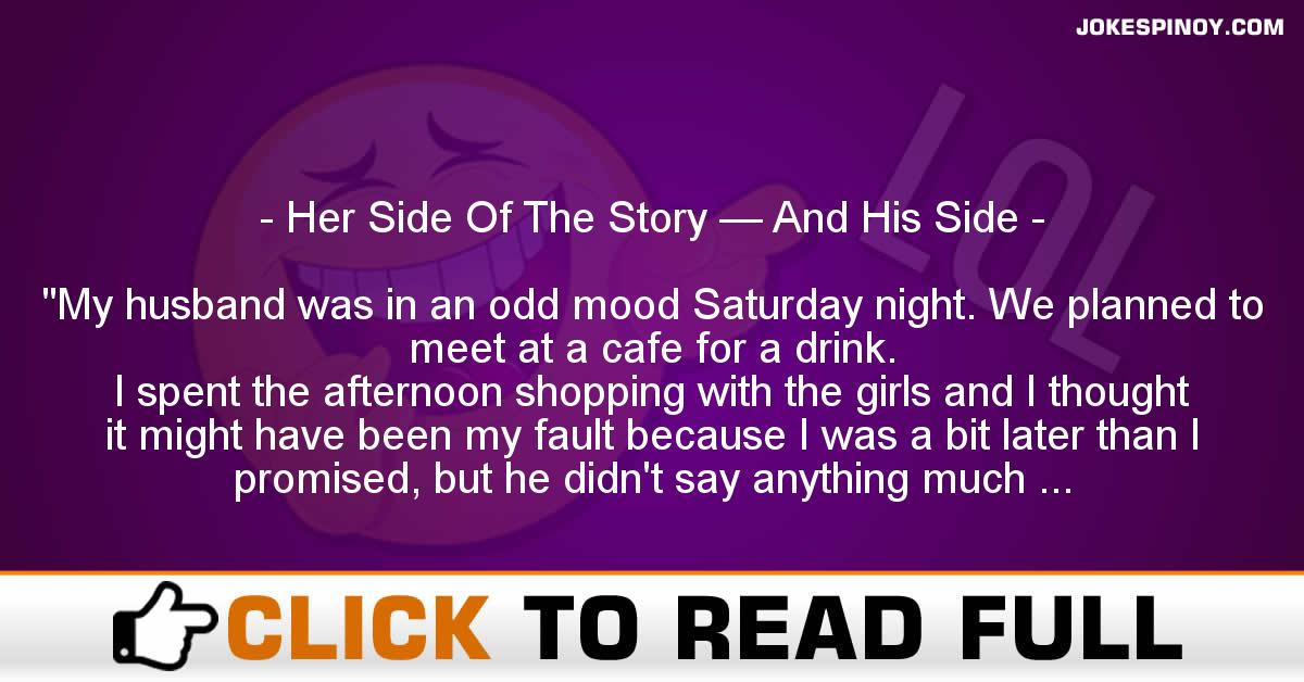 Her Side Of The Story — And His Side