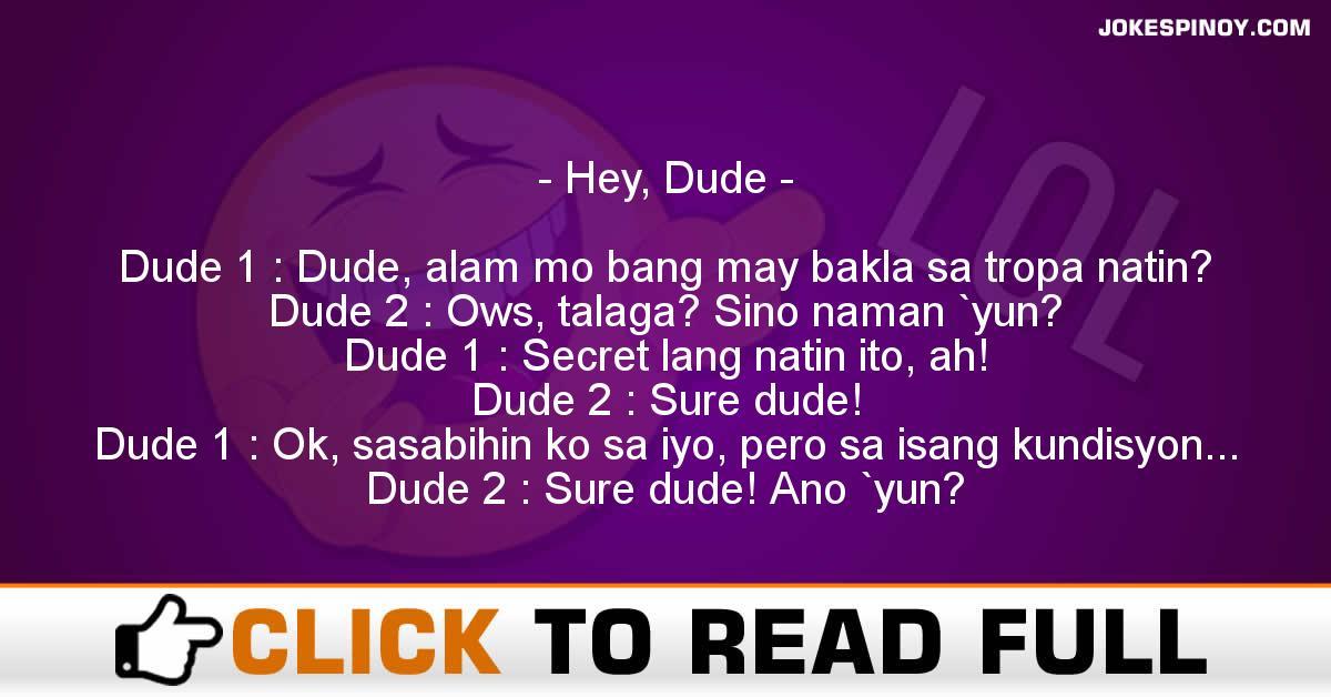 Hey, Dude