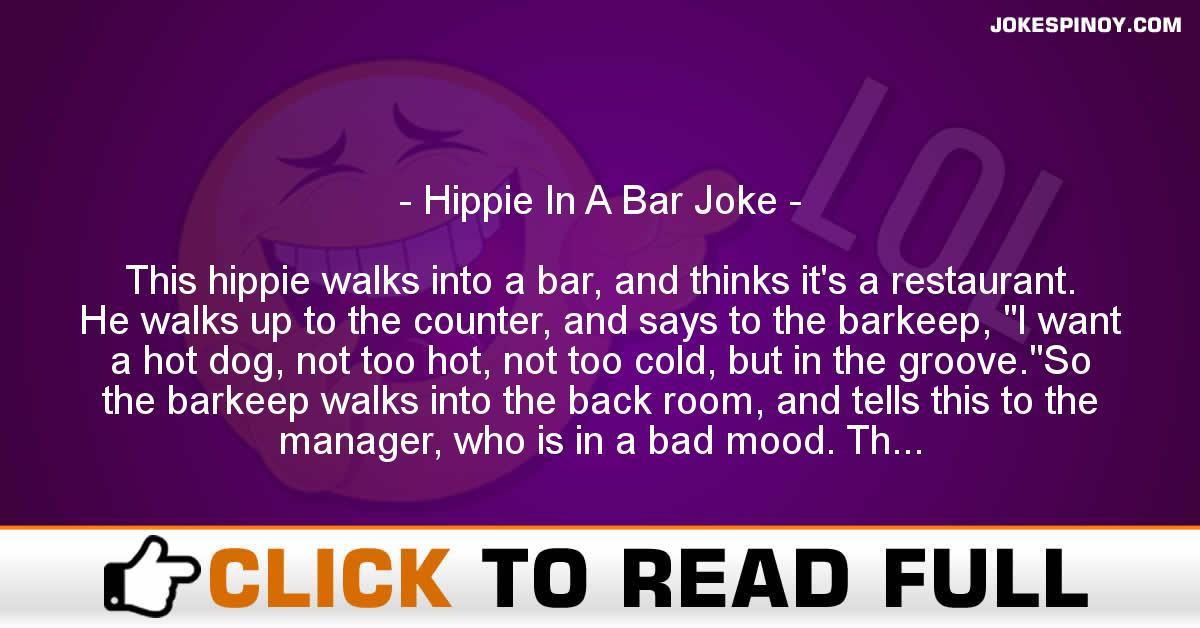 Hippie In A Bar Joke