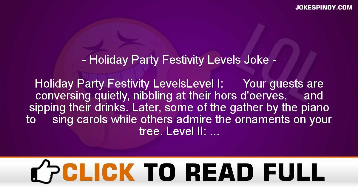 Holiday Party Festivity Levels Joke