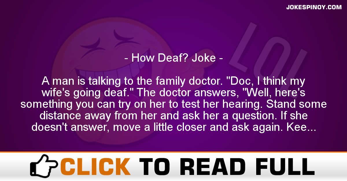 How Deaf? Joke