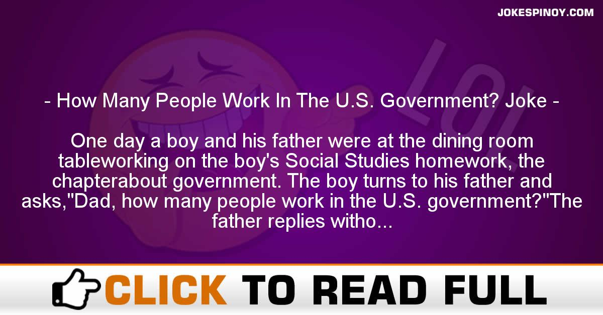 How Many People Work In The U.S. Government? Joke