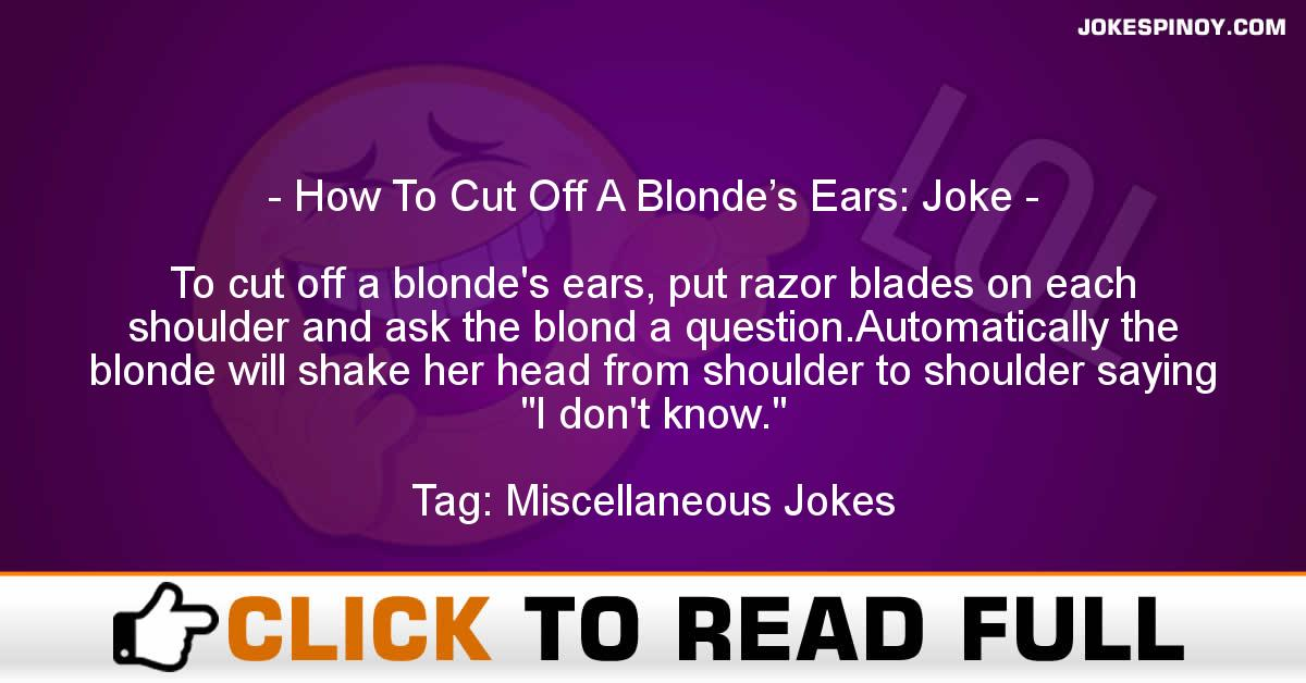 How To Cut Off A Blonde's Ears: Joke
