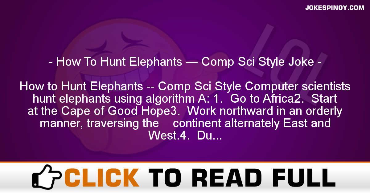 How To Hunt Elephants — Comp Sci Style Joke