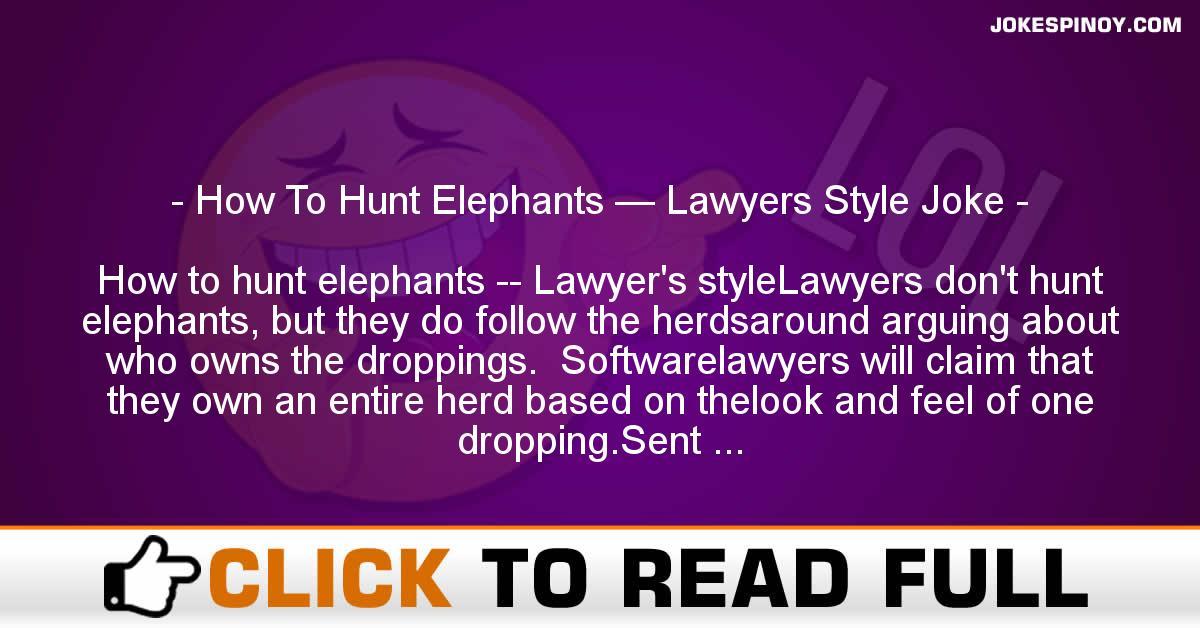 How To Hunt Elephants — Lawyers Style Joke