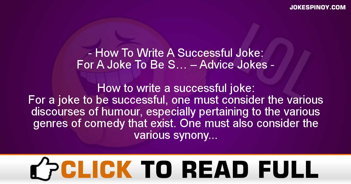 How To Write A Successful Joke: For A Joke To Be S… – Advice Jokes