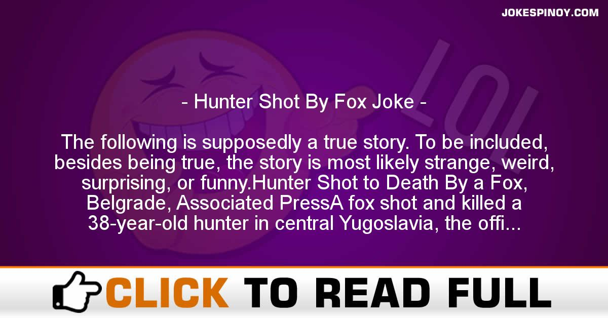 Hunter Shot By Fox Joke